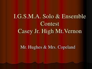 I.G.S.M.A. Solo & Ensemble Contest Casey Jr. High Mt.Vernon