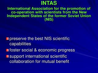 preserve the best NIS scientific capabilities foster social & economic progress