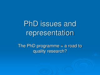 PhD issues and representation