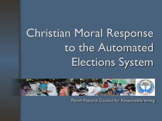 Christian Moral Response to the Automated Elections System