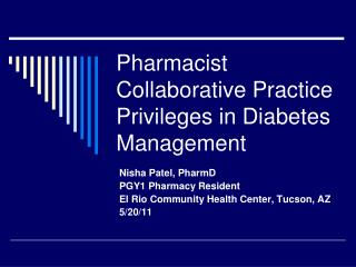 Pharmacist Collaborative Practice Privileges in Diabetes Management