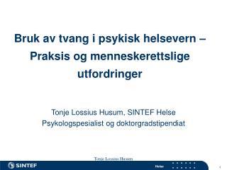 Bruk av tvang i psykisk helsevern � Praksis og menneskerettslige utfordringer