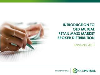 INTRODUCTION TO  OLD MUTUAL RETAIL MASS MARKET BROKER DISTRIBUTION