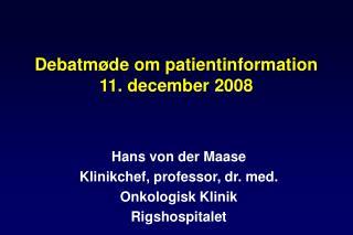 Debatm�de om patientinformation 11. december 2008
