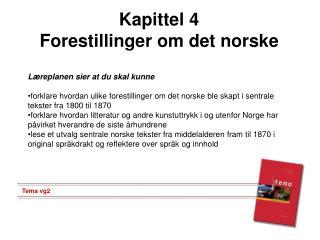 Kapittel 4 Forestillinger om det norske