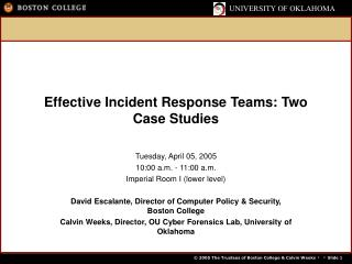 Effective Incident Response Teams: Two Case Studies