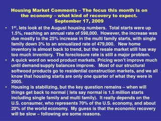 Housing Market Comments   The focus this month is on the ...