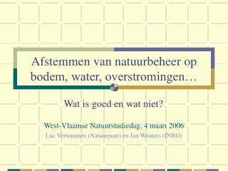 Afstemmen van natuurbeheer op bodem, water, overstromingen…