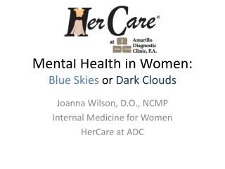 Mental Health in Women:  Blue Skies  or  Dark Clouds