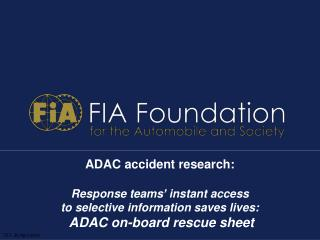 ADAC accident research:  Response teams' instant access to selective information saves lives: