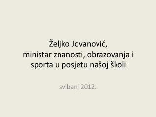 Željko Jovanović, ministar znanosti, obrazovanja i sporta u posjetu našoj školi