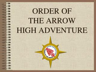 ORDER OF  THE ARROW  HIGH ADVENTURE