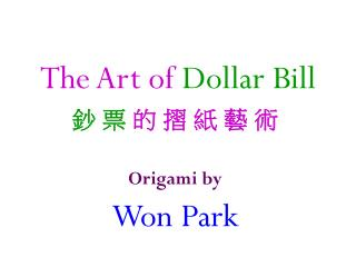 The Art of Dollar Bill