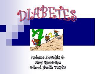 Ardeana Kowalski &  Amy Grant-Rau School Health MCHD