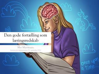 D en gode fortælling som læringsredskab