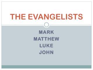 THE EVANGELISTS