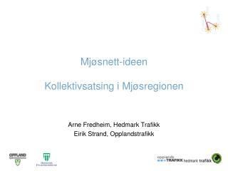 Mjøsnett -ideen Kollektivsatsing i  Mjøsregionen