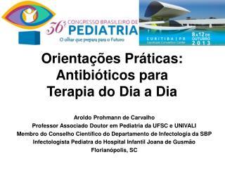 Orientações Práticas: Antibióticos para  Terapia do Dia a Dia