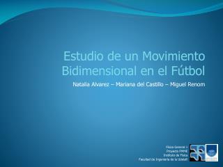 Física General 1 Proyecto PMME Instituto de Física Facultad de Ingeniería de la UdelaR