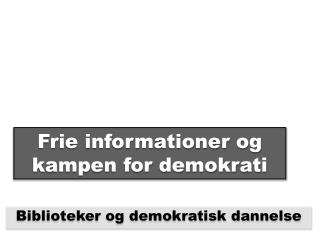 Frie informationer og kampen for demokrati