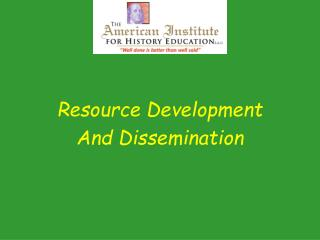 Resource Development And Dissemination