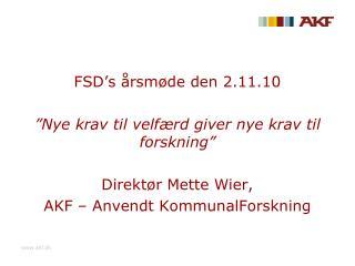 """FSD's årsmøde den 2.11.10  """"Nye krav til velfærd giver nye krav til forskning"""""""