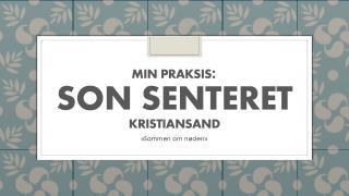 MIN Praksis : SON Senteret Kristiansand