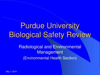 Purdue University  Biological Safety Review