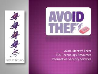 Avoid Identity Theft TCU Technology Resources Information Security Services