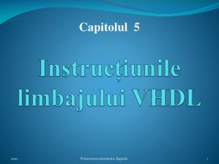 Instruc ț iunile limbajului VHDL
