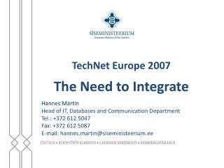 TechNet Europe 2007 The Need to Integrate