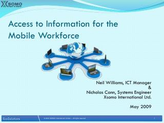 Access to Information for the  Mobile Workforce