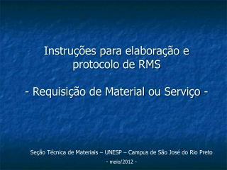 Instruções para elaboração e  protocolo de RMS  - Requisição de Material ou Serviço -