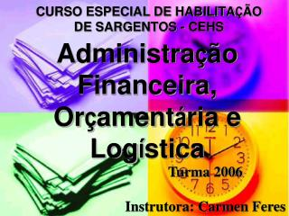 Administra � �o Financeira, Or � ament � ria e Log � stica