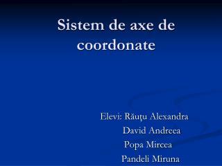 Sistem de axe de coordona t e