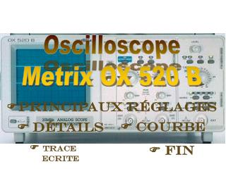 Oscilloscope Metrix OX 520 B