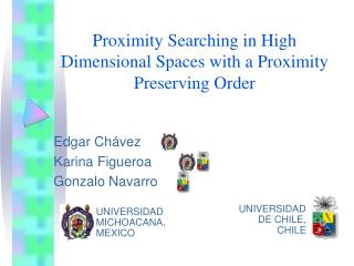 Proximity Searching in High Dimensional Spaces with a Proximity Preserving Order