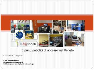 I punti pubblici di accesso nel Veneto