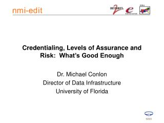 Credentialing, Levels of Assurance and Risk:  What's Good Enough