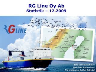 RG Line Oy Ab Statistik – 12.2009