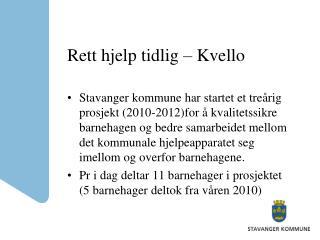 Rett hjelp tidlig –  Kvello
