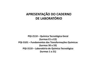 PQI-2110 – Química Tecnológica Geral  (turmas E1 e E2)