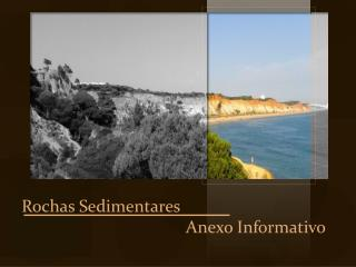 Rochas Sedimentares                                      Anexo Informativo