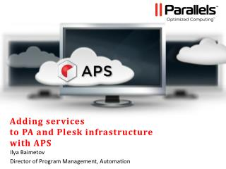 Adding services to PA and Plesk infrastructure with APS