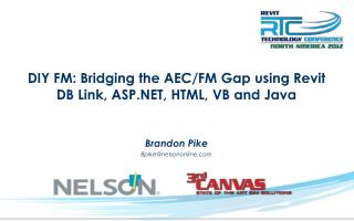 DIY FM: Bridging the AEC/FM Gap using Revit DB Link, ASP.NET, HTML, VB and Java