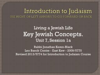 Introduction to Judaism USE RIGHT OR LEFT ARROWS TO GO FORWARD OR BACK
