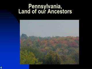 Pennsylvania,  Land of our Ancestors