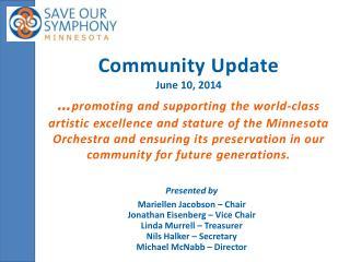 Presented by Mariellen Jacobson – Chair Jonathan Eisenberg – Vice Chair Linda Murrell – Treasurer