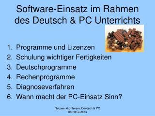 Software-Einsatz im Rahmen des Deutsch & PC Unterrichts