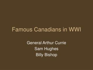 Famous Canadians in WWI